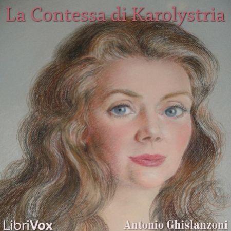 ((( AudioLibri ))) La Contessa di Karolystria - A.Ghislanzoni