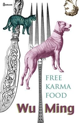 [¯|¯] Ebook: Free Karma Food - Wu Ming ( collettivo di scrittori )