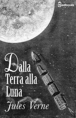 [¯|¯] Ebook: Dalla Terra alla Luna di Jules Verne