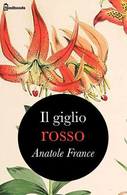 [¯|¯] Ebook: Il Giglio Rosso - Anatole France